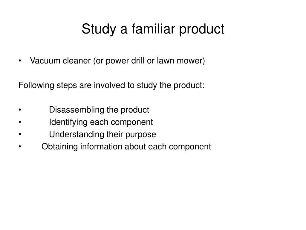 Study a familiar product
