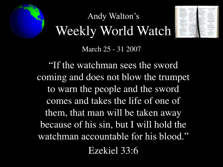 Andy walton s weekly world watch