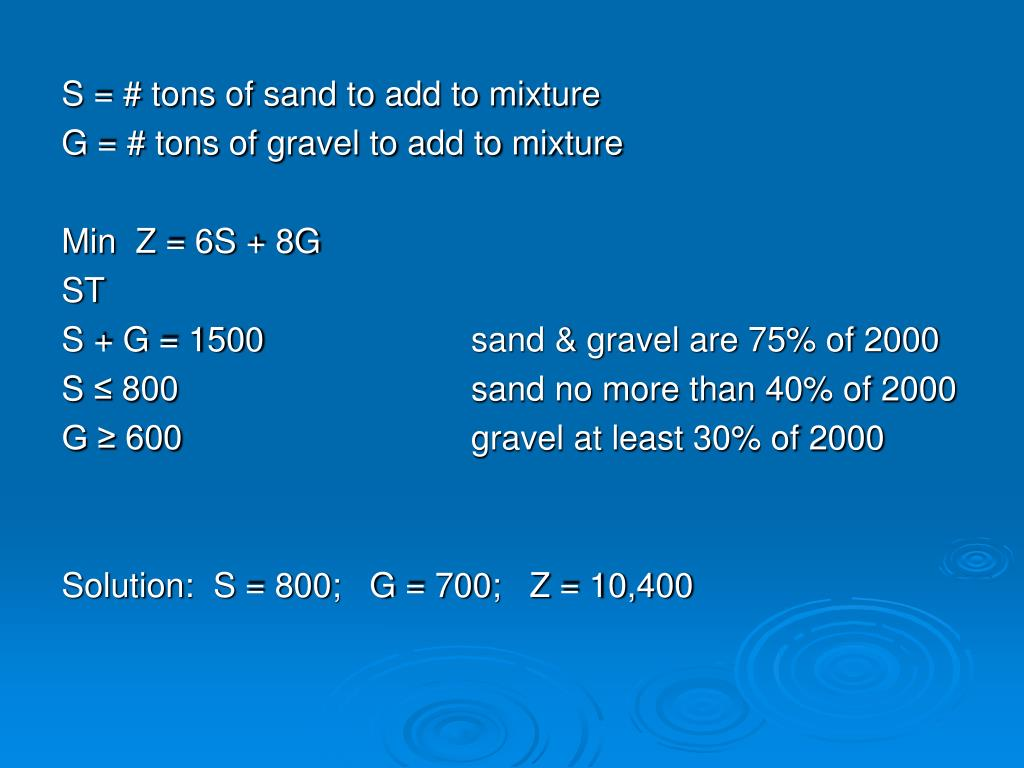 S = # tons of sand to add to mixture