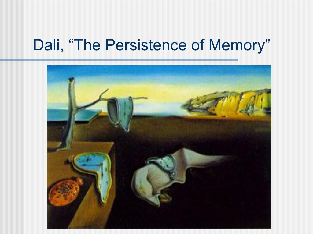 "Dali, ""The Persistence of Memory"""