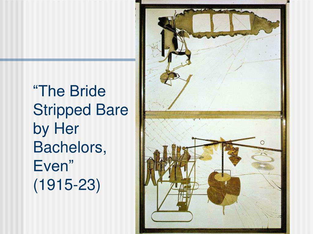 """The Bride Stripped Bare by Her Bachelors, Even"""