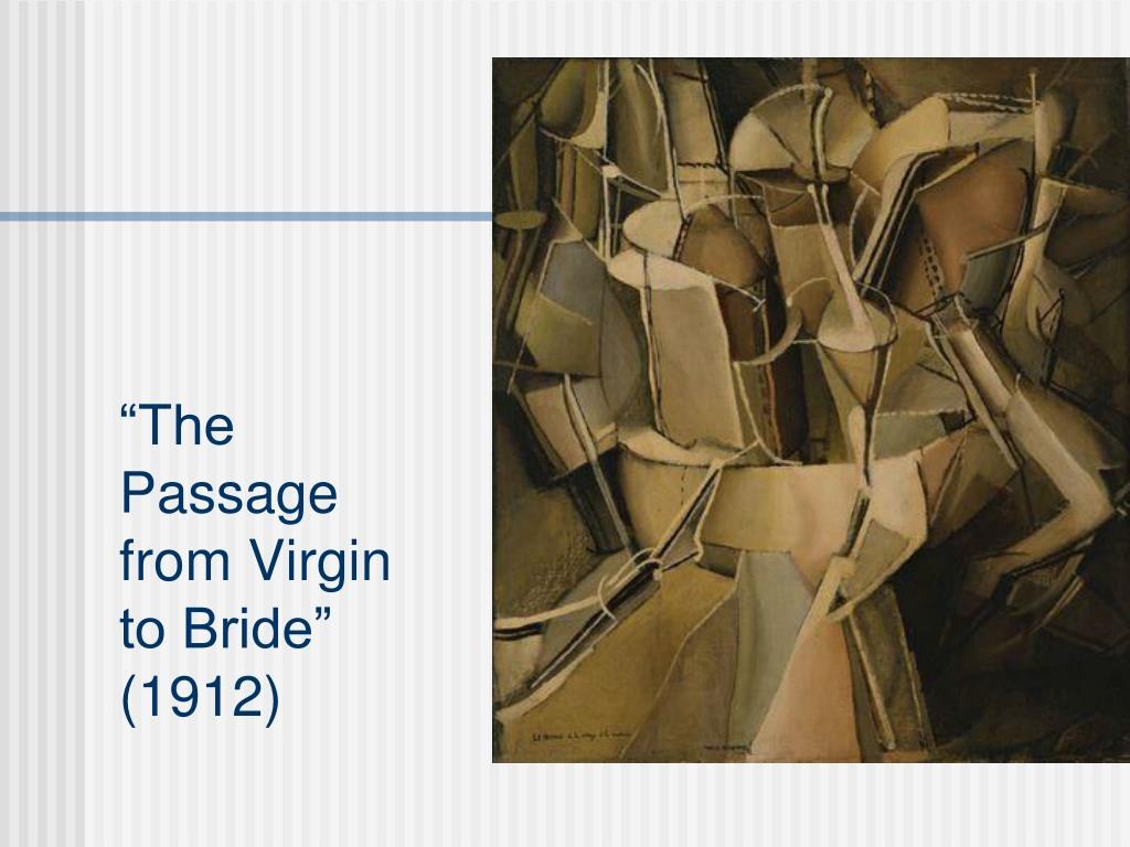 """The Passage from Virgin to Bride"""
