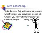 let s loosen up