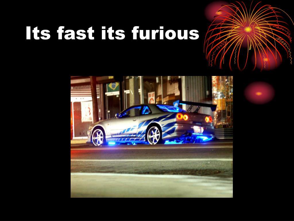 Its fast its furious