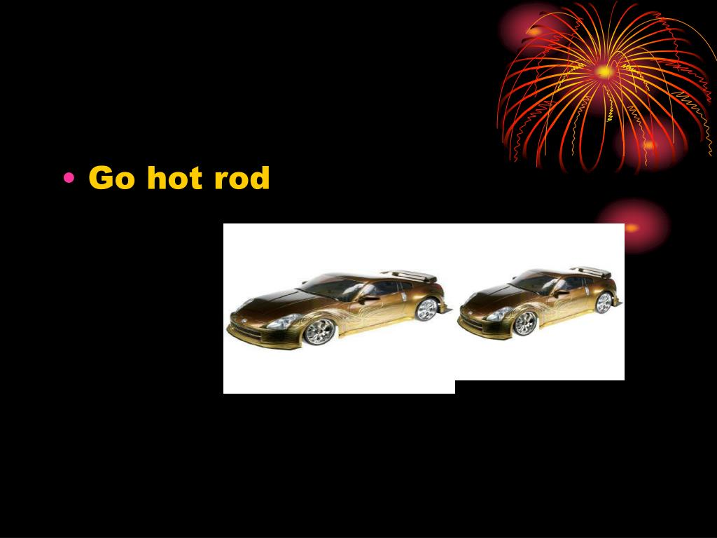Go hot rod
