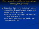every venue has a different negotiations strategy but generally31