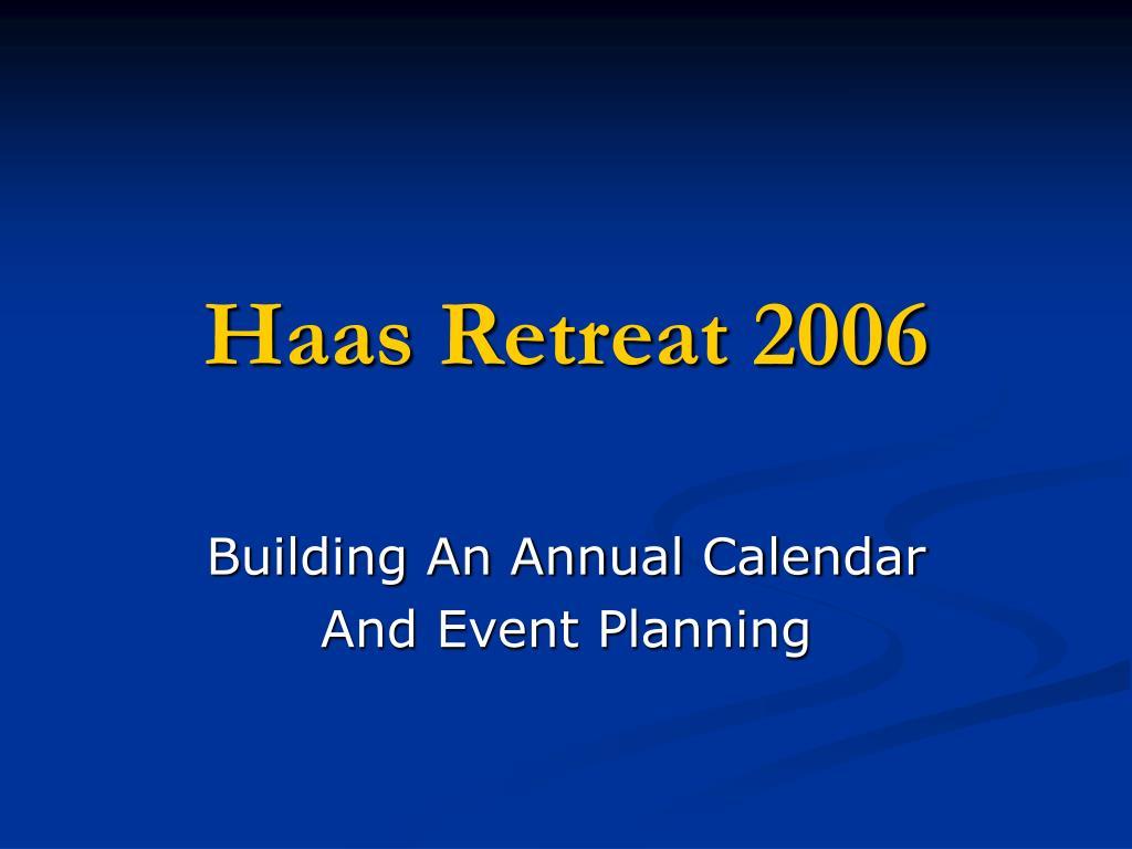 haas retreat 2006