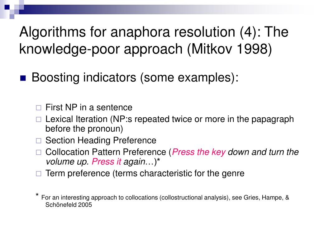 Algorithms for anaphora resolution (4): The knowledge-poor approach (Mitkov 1998)
