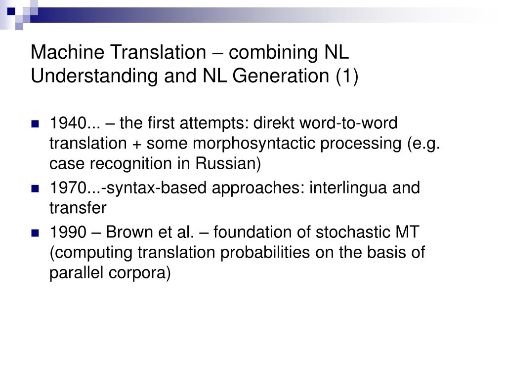 Machine Translation – combining NL Understanding and NL Generation (1)