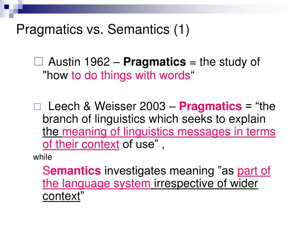 Pragmatics vs. Semantics (1)