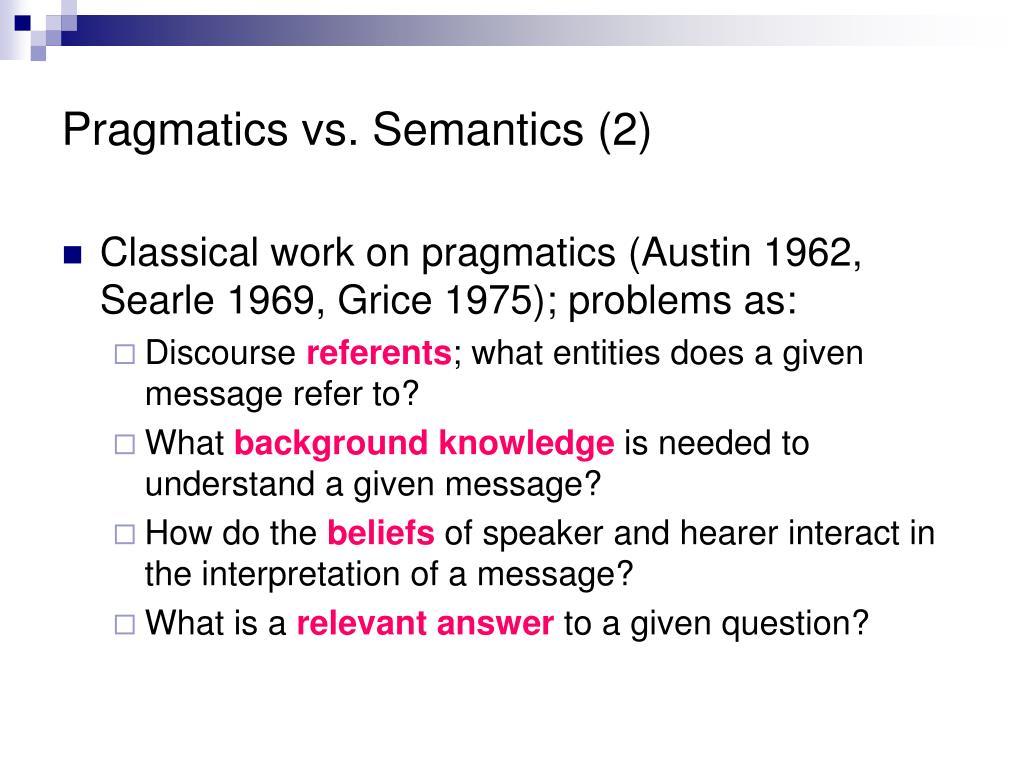 Pragmatics vs. Semantics (2)