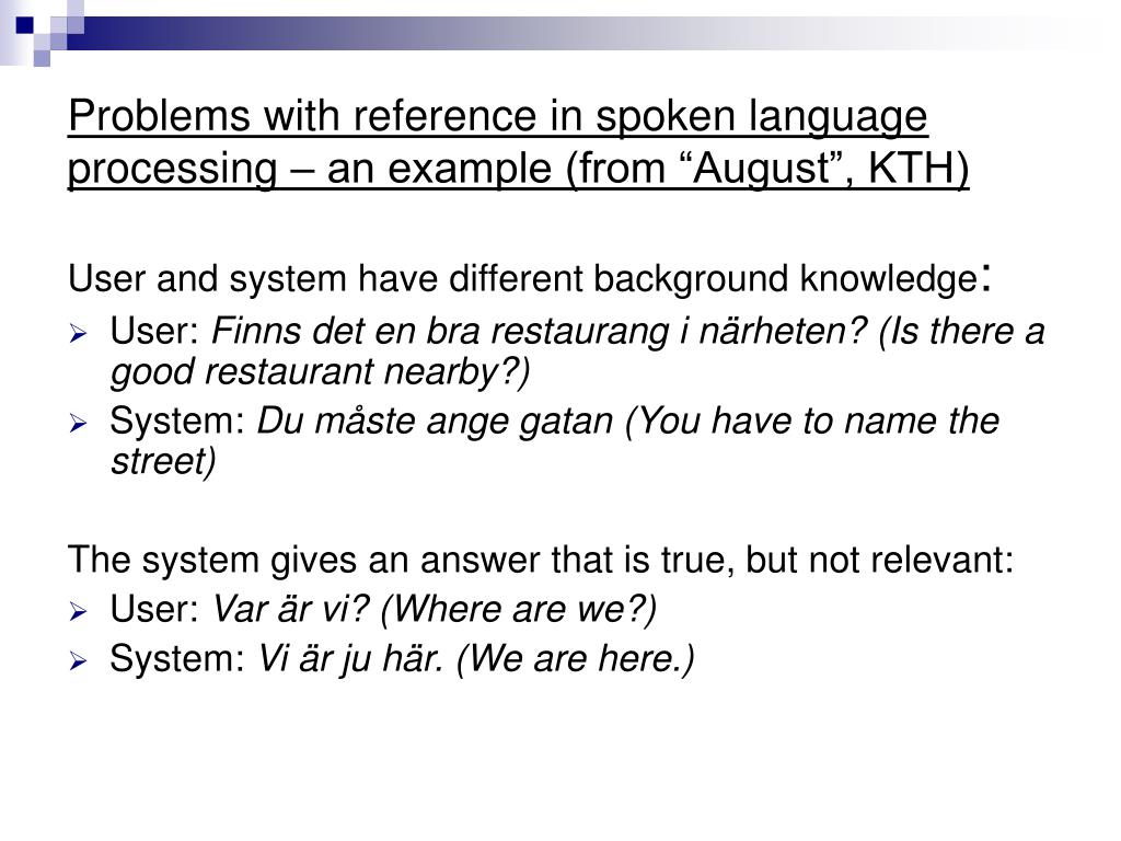 "Problems with reference in spoken language processing – an example (from ""August"", KTH)"