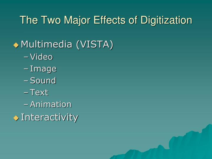 The two major effects of digitization
