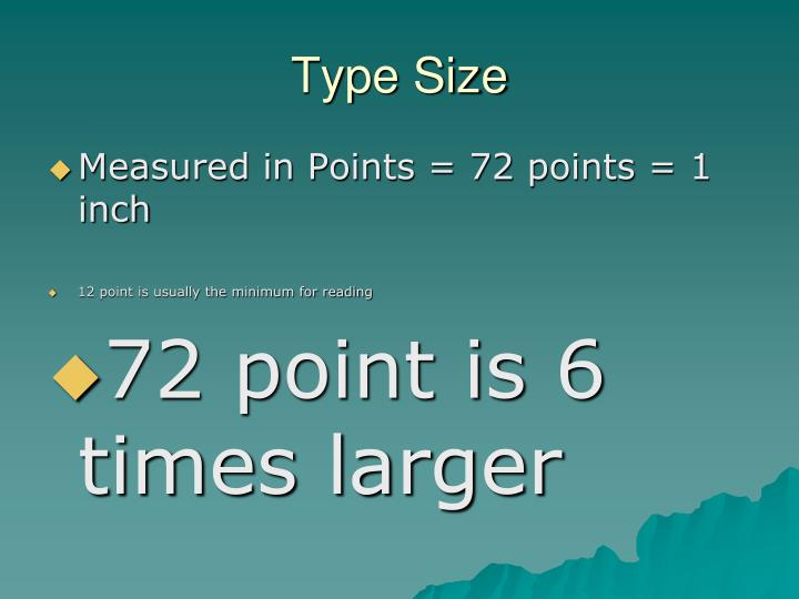 Type Size