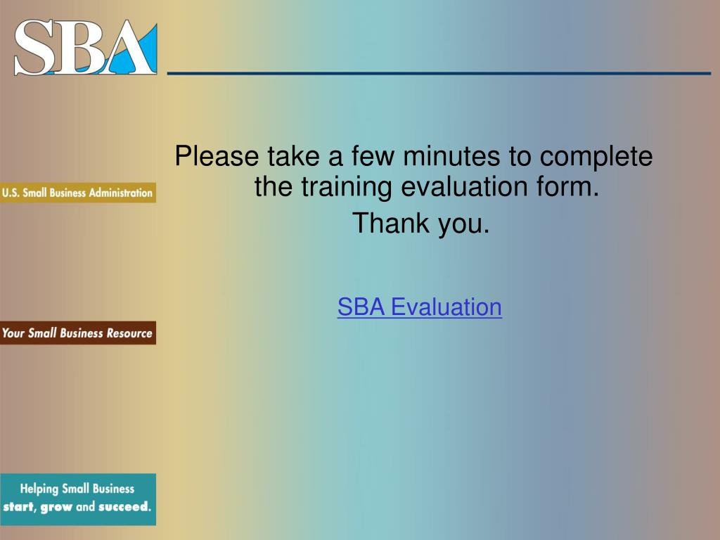 Please take a few minutes to complete the training evaluation form.
