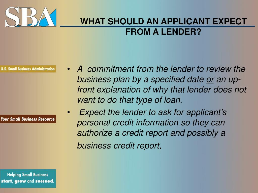 WHAT SHOULD AN APPLICANT EXPECT FROM A LENDER?