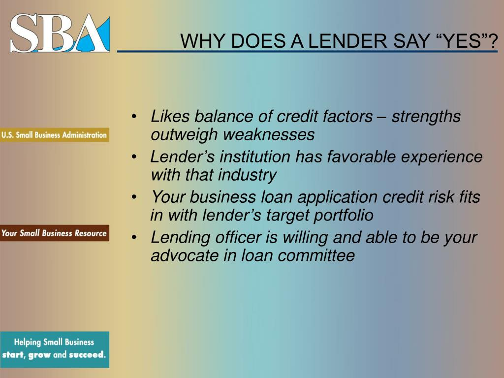 "WHY DOES A LENDER SAY ""YES""?"