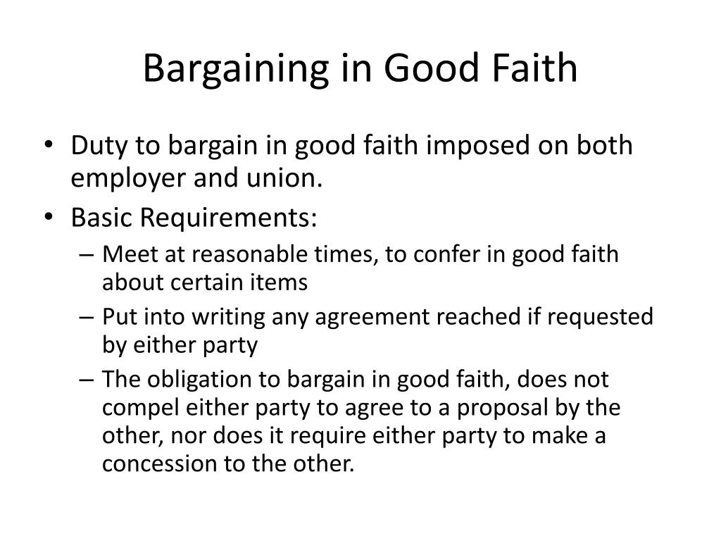 good faith bargaining essay The tools you need to write a quality essay or and unions to bargain in good faith concerning terms all collective bargaining agreements include.
