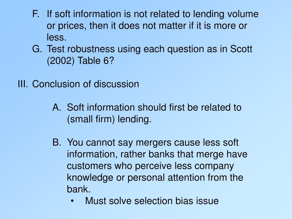 F.If soft information is not related to lending volume or prices, then it does not matter if it is more or less.