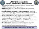 jmetc responsibility product implementation and sustainment