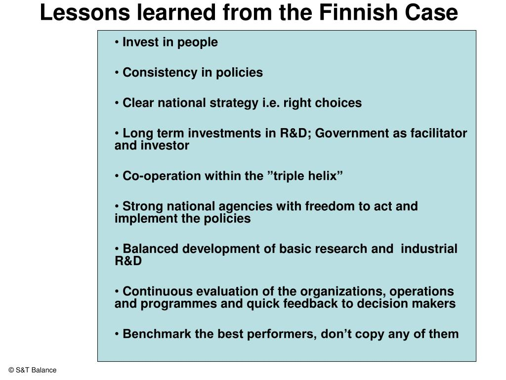 Lessons learned from the Finnish Case