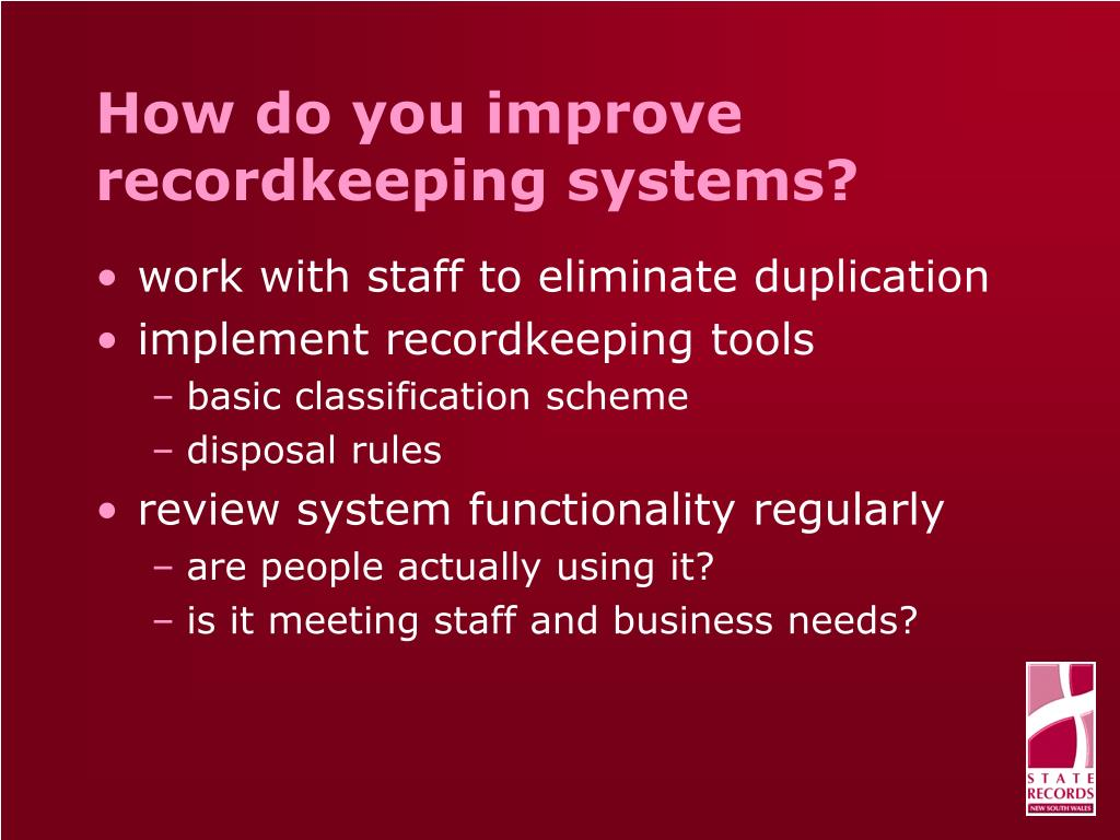 How do you improve recordkeeping systems?
