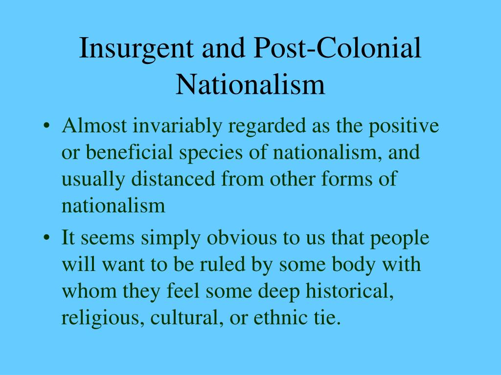 Insurgent and Post-Colonial Nationalism
