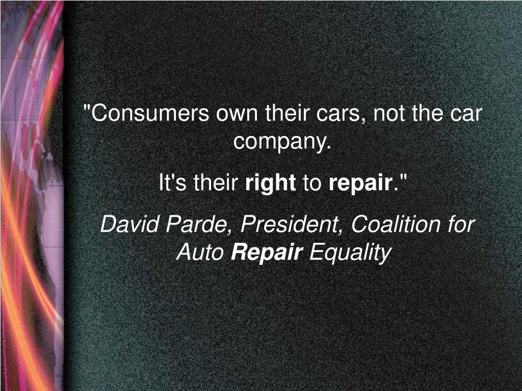 """""""Consumers own their cars, not the car company."""