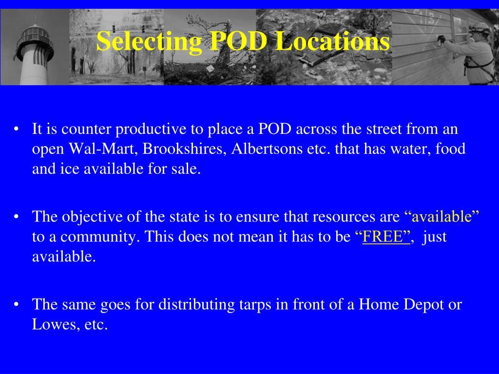 Selecting POD Locations