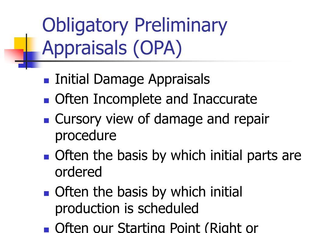 Obligatory Preliminary Appraisals (OPA)