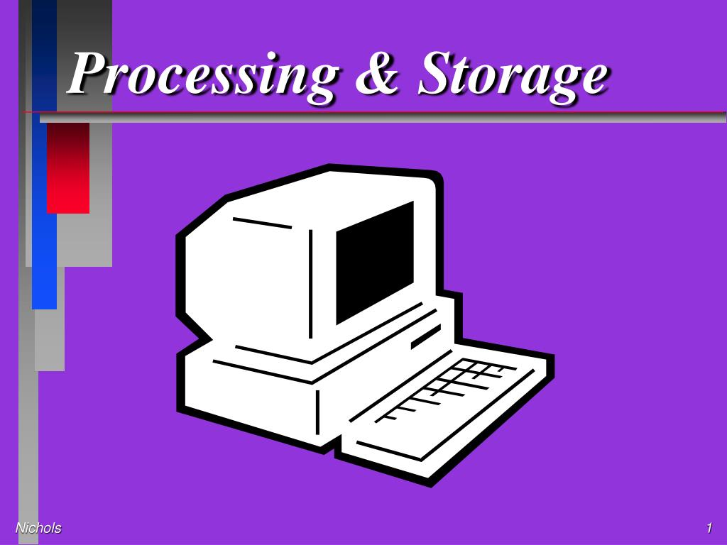 Processing & Storage