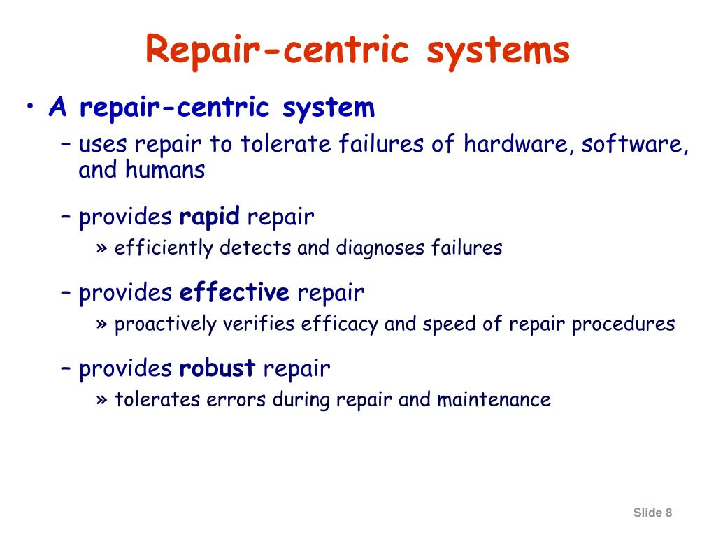 Repair-centric systems