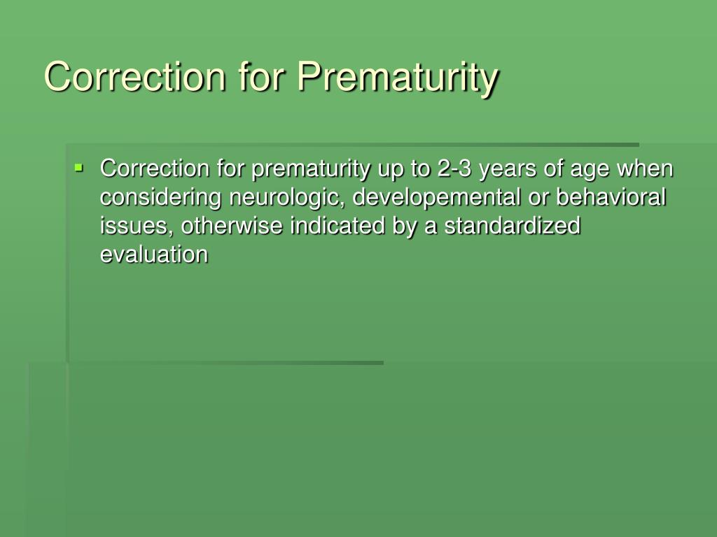 Correction for Prematurity