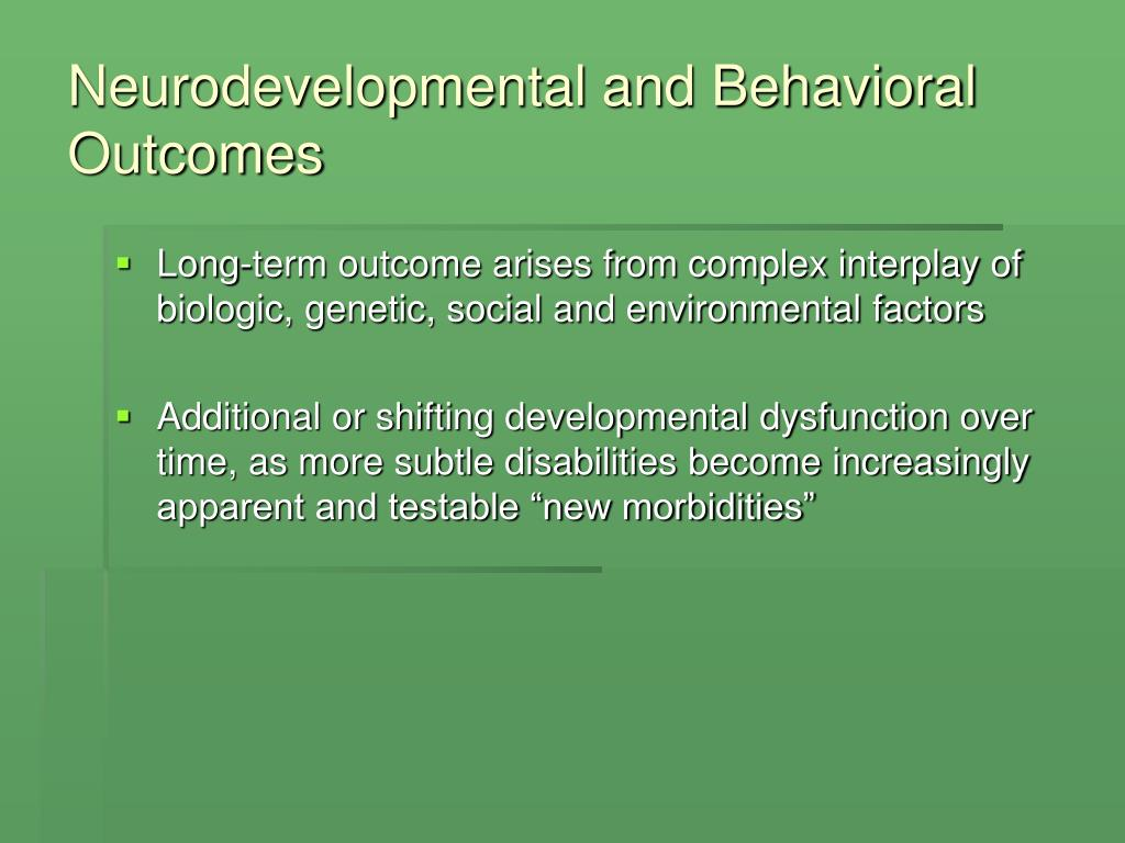 Neurodevelopmental and Behavioral Outcomes