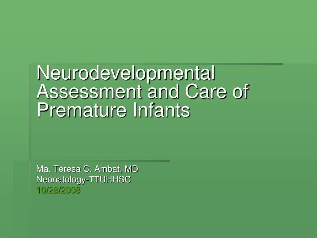Neurodevelopmental Assessment and Care of Premature Infants