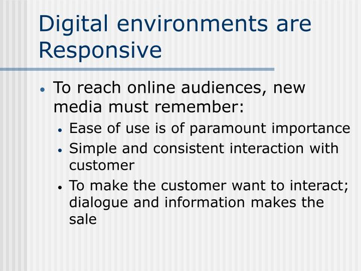 Digital environments are Responsive