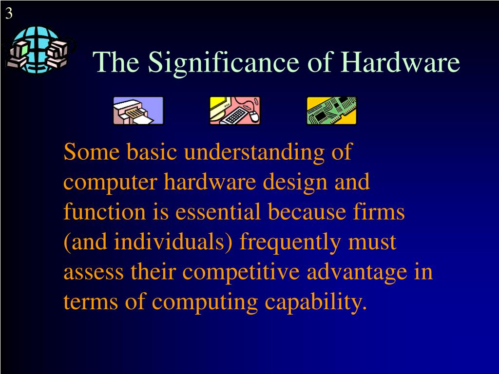The Significance of Hardware