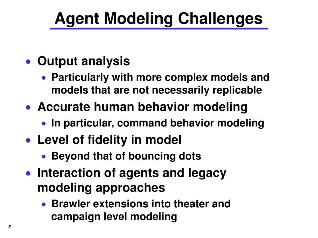 Agent Modeling Challenges