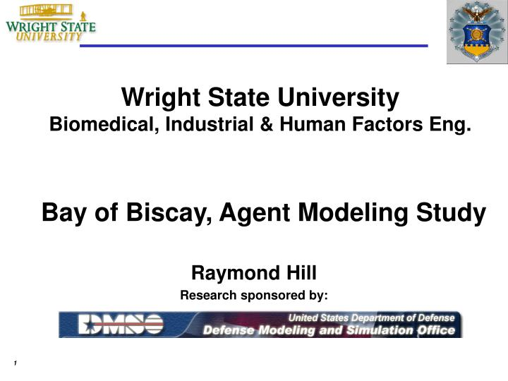 Wright state university biomedical industrial human factors eng bay of biscay agent modeling study
