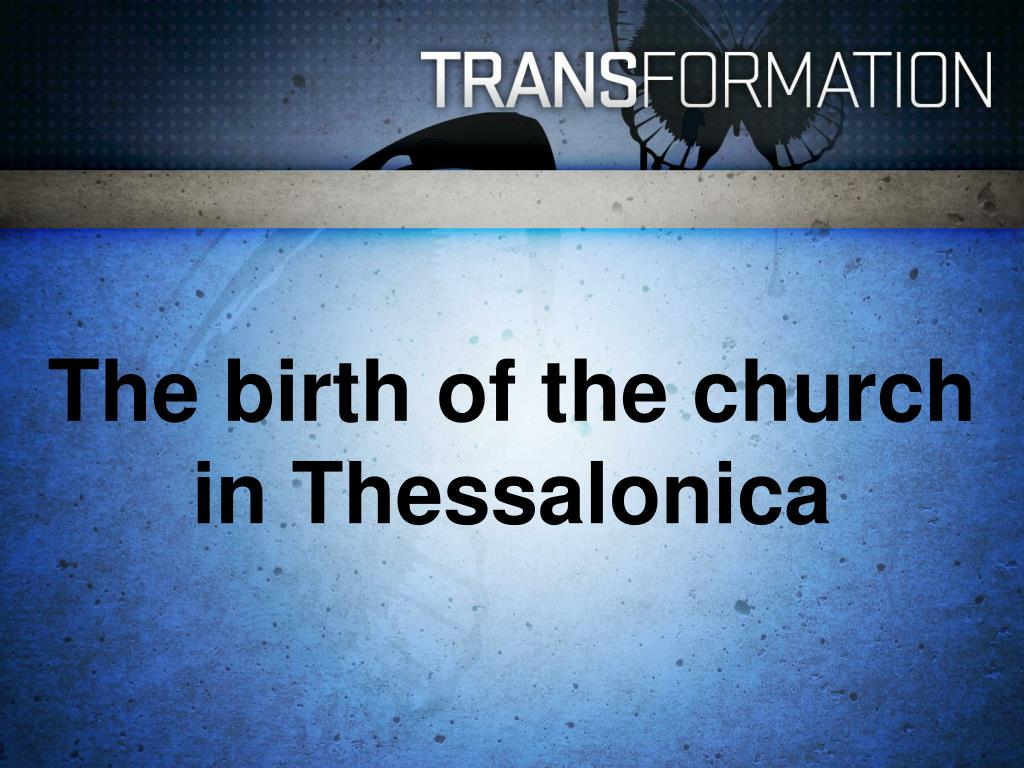 The birth of the church in Thessalonica
