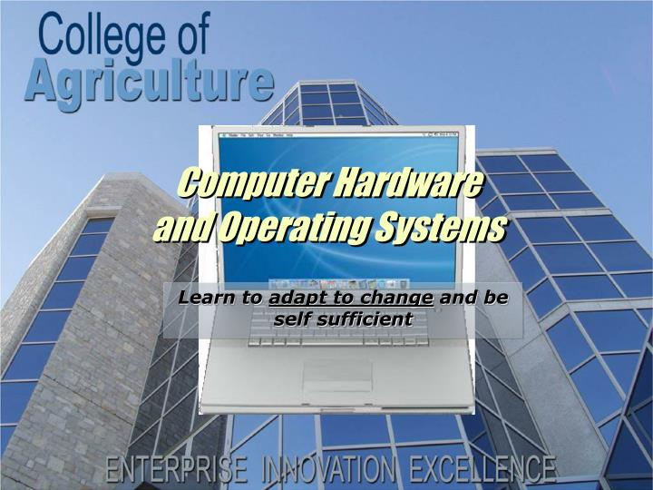 Computer hardware and operating systems