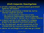 civil corporate investigations
