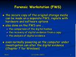 forensic workstation fws