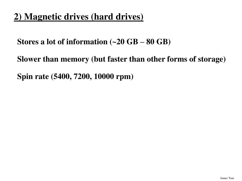 2) Magnetic drives (hard drives)