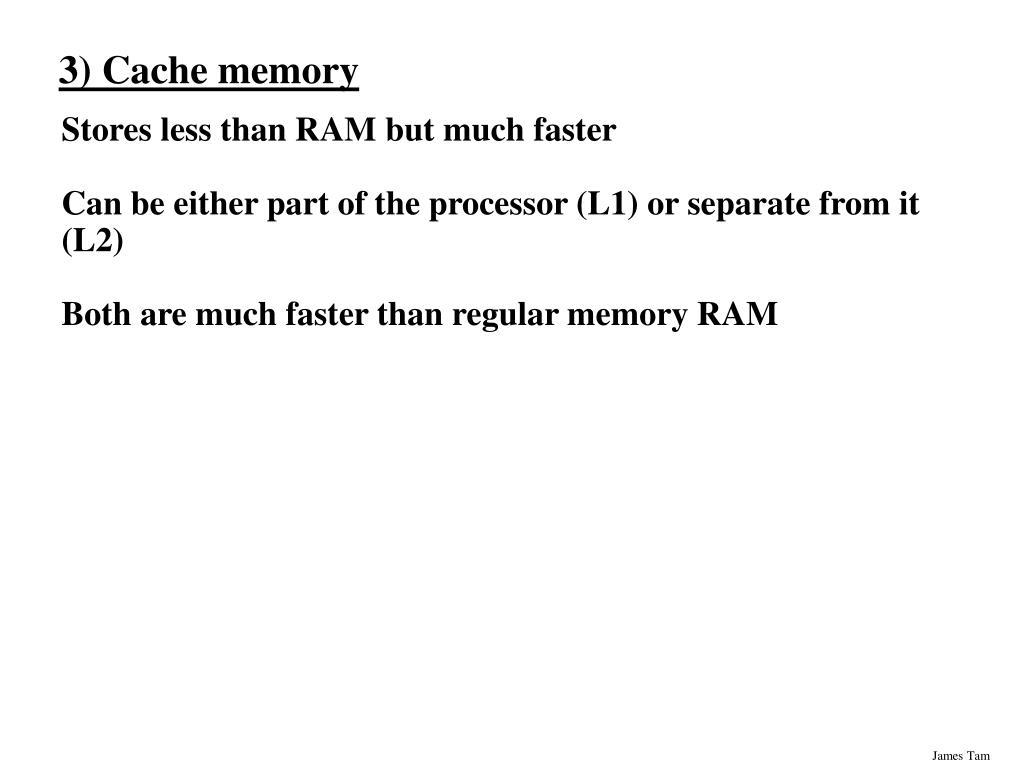 3) Cache memory