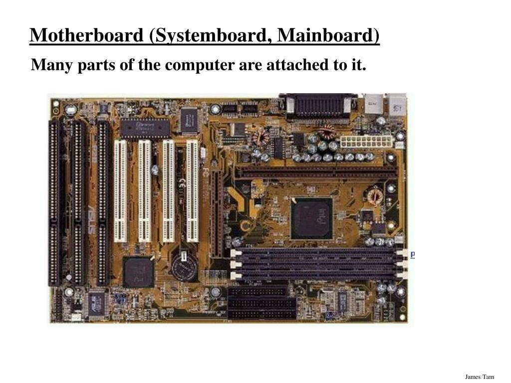 Motherboard (Systemboard, Mainboard)
