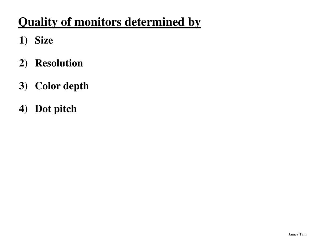 Quality of monitors determined by