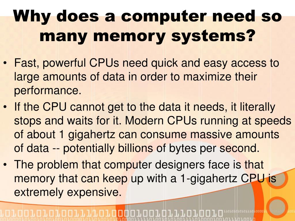 Why does a computer need so many memory systems?