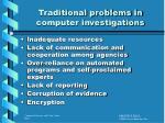 traditional problems in computer investigations