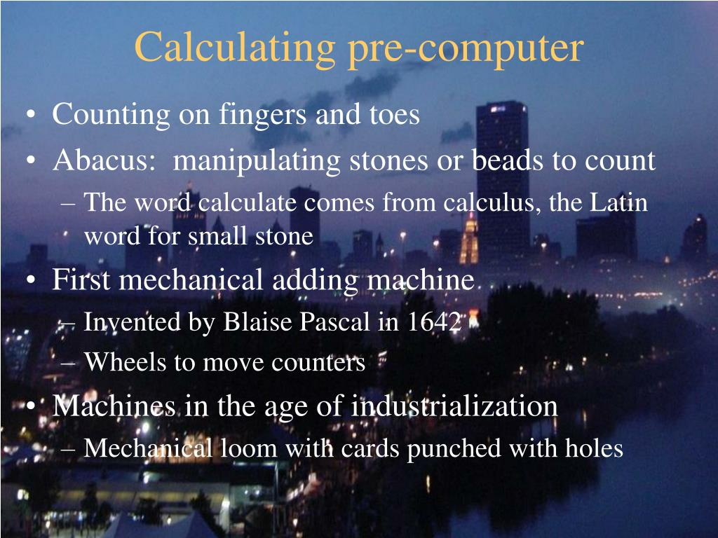 Calculating pre-computer